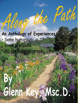 Along the Path  by  Glennella (Glenn) Key