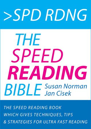 Lctra Rpda - La Biblia de la Lectura Rápida: Un Libro de lectura Rápida Con 37 Técnicas, Sugerencias y Estrategias para la Lectura Super Rápida (Técnicas ... y Aprendizaje Acelerado) Susan Norman