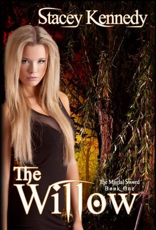The Willow (The Magical Sword Book One)  by  Stacey Kennedy