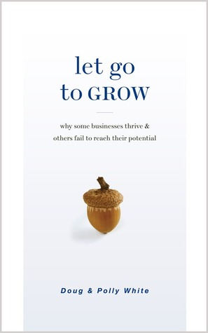 Let Go to Grow  by  Doug White