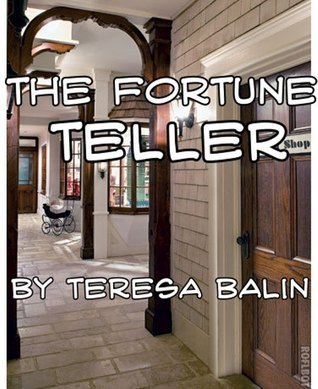 The Fortune Teller  by  Teresa Balin