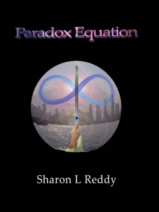 Paradox Equation: Part One  by  Sharon L. Reddy