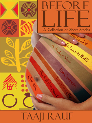 Before Life: A Collection of Short Stories.  by  Taaji Rauf
