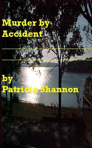 Murder  by  Accident by Patricia Shannon