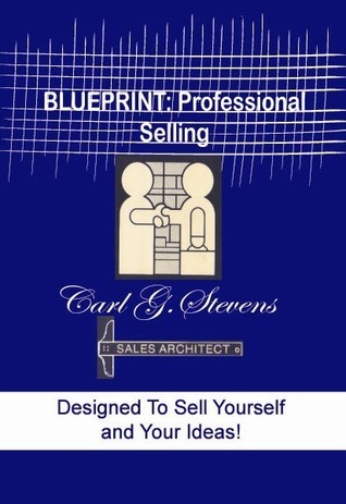 Blueprint: Professional Selling  by  Carl Stevens