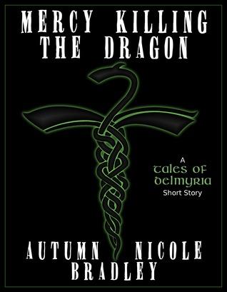 Mercy Killing the Dragon  by  Autumn Nicole Bradley
