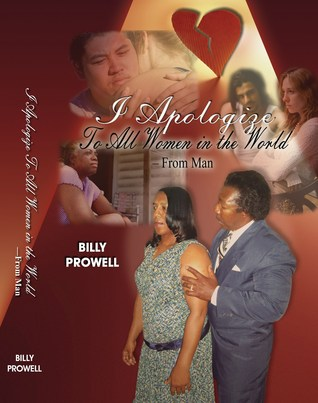 I Apologize To All Women in the World From Man  by  Billy Prowell