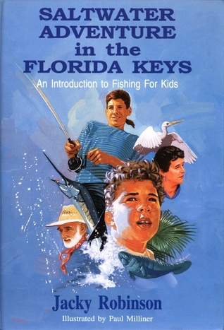 Saltwater Adventure in the Florida Keys An Introduction to Fishing for Kids  by  Jacky Robinson