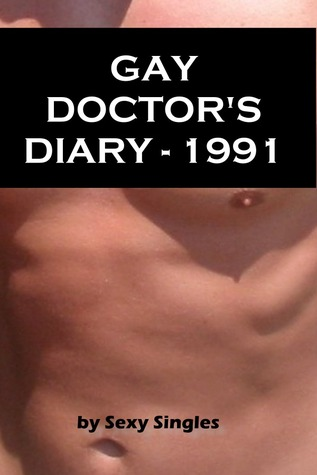 Gay Doctors Diary: 1991  by  Sexy Singles