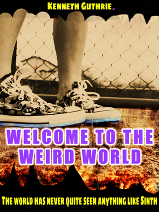 Welcome to the Weird World (Mage, #4) Kenneth Guthrie