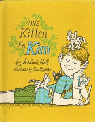 One Kitten For KIM. Illustrated  by  Don Madden. Weekly Reader Childrens Book Club Edition Primary Division. by Adelaide Holl