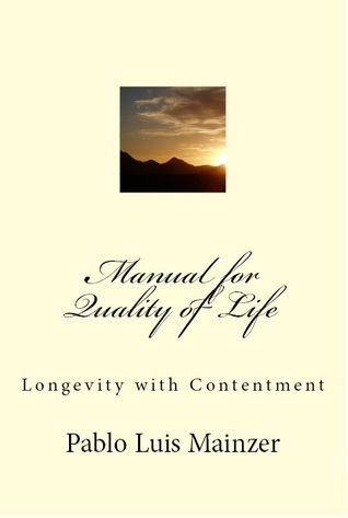 Manual for Quality of Life  by  Pablo Luis Mainzer