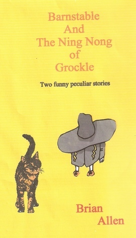 Barnstable and The Ning Nong of Grockle  by  Brian Allen
