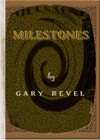 Milestones Gary Revel