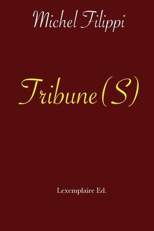 Tribune  by  Michel Filippi
