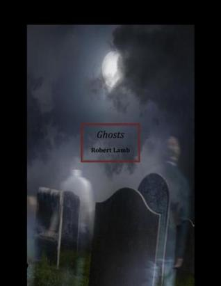 Ghosts  by  Robert  Lamb
