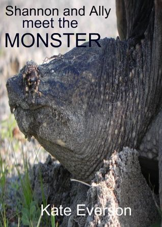 Shannon and Ally Meet the Monster  by  Kate Everson