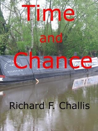 Time and Chance Richard F. Challis