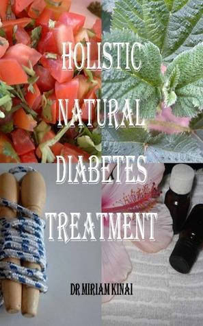 Holistic, Natural Diabetes Treatment Miriam Kinai