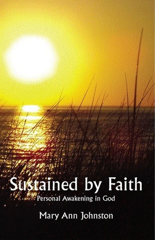 Sustained  by  Faith by Mary Ann Johnston