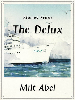 Stories from The Delux  by  Milt Abel