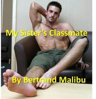 My Sisters Classmate Bertrand Malibu
