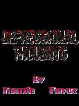 Depressional Thoughts  by  Kennie Kayoz