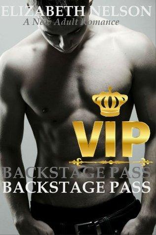 Backstage Pass: V.I.P. (The Backstage Pass Rock Star Romance, #2)  by  Elizabeth Nelson