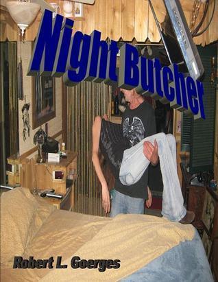 Night Butcher Robert Goerges