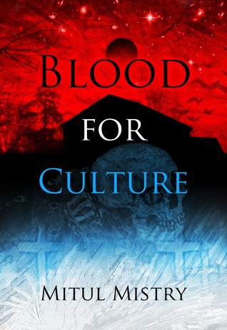 Blood For Culture: Complete Mitul Mistry