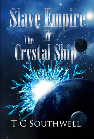 Slave Empire: The Crystal Ship  by  T.C. Southwell