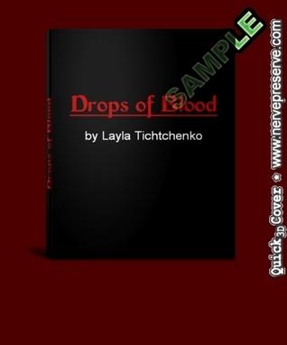 Drops of Blood Layla Tichtchenko