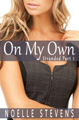 On My Own (Stranded, #3) Noelle Stevens