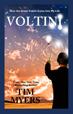 Voltini (or How the Great Voltini Came into My Life) YA  by  Tim Myers