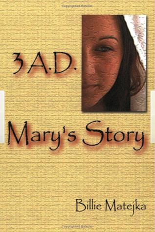 3 A.D.: Marys Story  by  Billie Matejka
