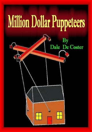 Million Dollar Puppeteers  by  Dale De Coster