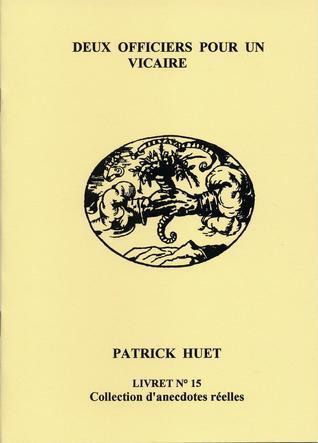 Deux Officiers Pour Un Vicaire Patrick Huet