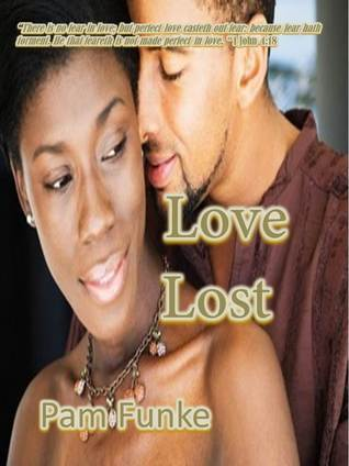 Love Lost  by  Pam Funke
