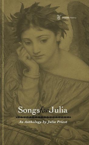 Songs for Julia Julia Priest