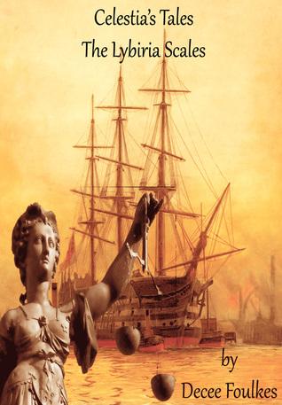 Celestias Tales: The Lybiria Scales  by  Deborah C. Foulkes