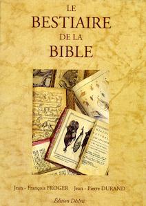 Le bestiaire de la Bible  by  Jean-François Froger