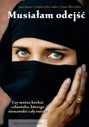 Musiałam odejść. Wspomnienia żony i syna Osamy bin Ladena  by  Jean Sasson