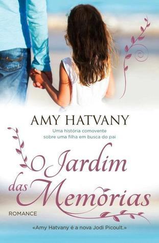 O Jardim das Memórias  by  Amy Hatvany
