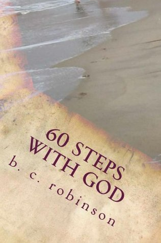60 Steps With God  by  B Robinson