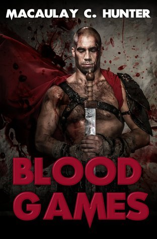 Blood Games  by  Macaulay C. Hunter