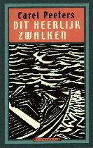 Dit heerlijk zwalken  by  Carel Peeters