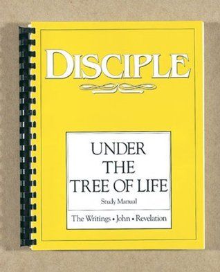 DISCIPLE IV - Study Manual: Under the Tree of Life Various