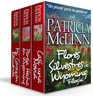Coleccíon de Trilogía Flores silvestres de Wyoming (Flores Silvestres de Wyoming #1-3)  by  Patricia McLinn