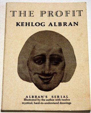 The Profit  by  Kehlog Albran