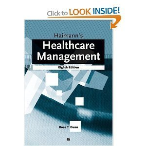 Haimanns Healthcare Management 8th edition  by  Rose T. Dunn